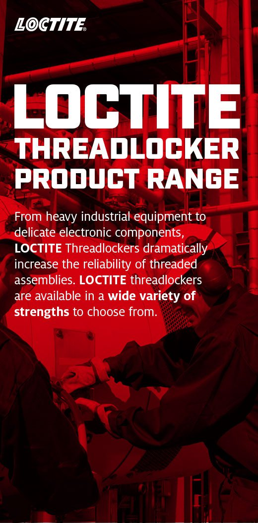 loctite Threadlocker product range From heavy industrial equipment to delicate electronic components, LOCTITE Threadlockers dramatically increase the reliability of threaded assemblies. LOCTITE threadlockers are available in a wide variety of strengths to choose from.